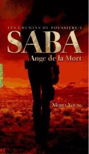 les-chemins-de-poussiere-1-saba-ange-de-la-mort-de-moira-young-937054503_l-1